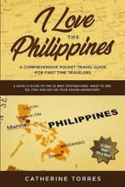 I Love the Philippines! A Comprehensive Pocket Travel Guide for First Time Travelers
