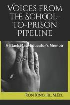 Voices from the School-to-Prison Pipeline