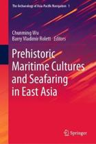 Prehistoric Maritime Culture and Seafaring in East Asia