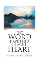 Thy Word Have I Hid in Mine Heart