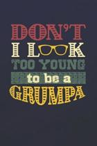 Don't I Look Too Young To Be A Grumpa
