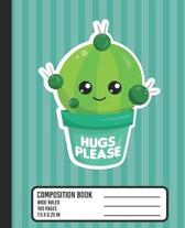 Hugs Please Composition Book