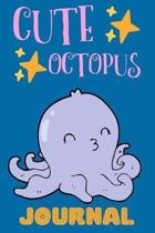 Cute Octopus Journal: Notebook, Adorable Gift For Kids Who Love Marine Animals, Perfect For School Notes Or For Everyday Use, Lined Pages