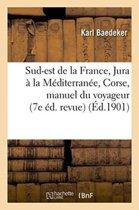Le Sud-Est de la France, Du Jura � La M�diterran�e, Et y Compris La Corse