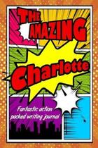 The Amazing Charlotte Fantastic Action Packed Writing Journal