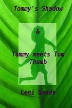 'tommy's Shadow' & 'tommy Meets Tom Thumb'
