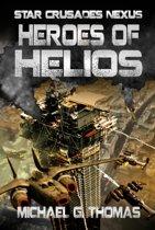 Heroes of Helios (Star Crusades Nexus, Book 3)