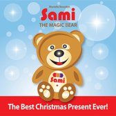 Sami The Magic Bear: The Best Christmas Present Ever!