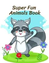 Super Fun Animals Book: Coloring Pages, Relax Design from Artists, cute Pictures for toddlers Children Kids Kindergarten and adults