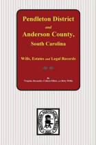 Pendleton District and Anderson County, South Carolina Wills, Estates and Legal Records, 1793-1857