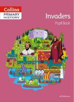 Collins Primary History - Invaders Pupil Book