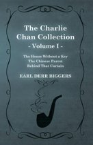 The Charlie Chan Collection - Volume I. (The House Without a Key - The Chinese Parrot - Behind That Curtain)