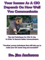 Your Success As A CIO Depends On How Well You Communicate