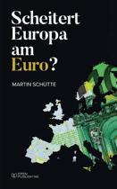Scheitert Europa Am Euro?