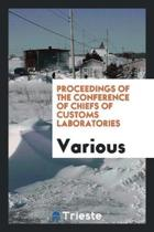 Proceedings of the Conference of Chiefs of Customs Laboratories