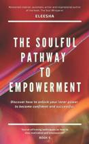 The Soulful Pathway to Empowerment