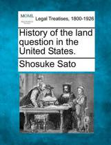 History of the Land Question in the United States.