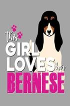 This Girl Loves Her Bernese