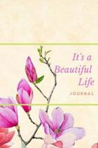 It's a Beautiful Life Journal