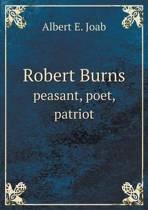 Robert Burns Peasant, Poet, Patriot