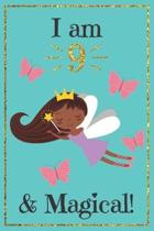 I am 9 and Magical: A fairy birthday journal for 9 year old girl gift / fairy birthday notebook for 9 year old girls birthday with more ar