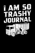 I Am So Trashy Journal
