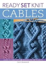 Ready, Set, Knit Cables