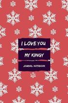 I Love You My Kingy Journal Notebook