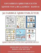 Arbeitsblatter Fur Den Kindergarten (Ein Farbiges Arbeitsbuch Fur Kinder Von 4 Bis 5 Jahren - Band 10)