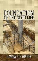 Foundation Of The Good Life