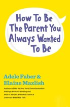 How to Be the Parent You Always Wanted to Be