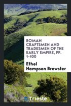 Roman Craftsmen and Tradesmen of the Early Empire, Pp. 1-100