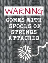 Warning Comes with Spools of Strings Attached