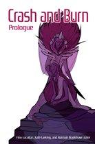 Crash and Burn: Prologue
