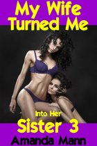 My Wife Turned Me Into Her Sister 3 (Interracial, Cuckold, Feminization)