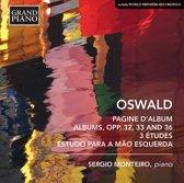 Oswald: Pagine d'Album; Albums, Opp. 32, 33 and 36; 3 Etudes; Estudo Para a Mao Esquerda