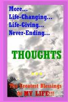 More... Life-Changing... Life-Giving... Never-Ending... Thoughts...