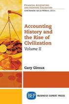 Accounting History and the Rise of Civilization, Volume II