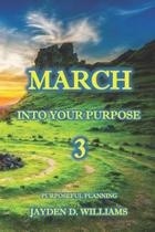 March Into Your Purpose