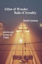Cities of Wonder, Rails of Irreality