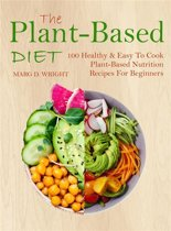 The Plant-Based Diet CookBook