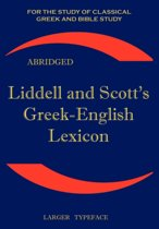 Liddell And Scott's Greek-English Lexicon, Abridged