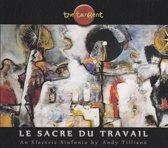 Le Sacre Du Travail (The Rite Of Wo