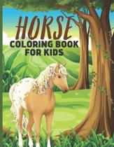Horse Coloring Book For Kids: Fascinating Horse Coloring Book For Girls & Boys