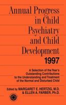 Annual Progress in Child Psychiatry and Child Development 1997