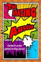The Amazing Austin Fantastic Action Packed Writing Journal