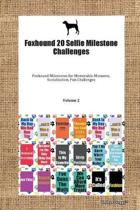 Foxhound 20 Selfie Milestone Challenges Foxhound Milestones for Memorable Moments, Socialization, Fun Challenges Volume 2