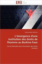 L''�mergence d''une Institution Des Droits de l''homme Au Burkina Faso