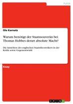 Warum benötigt der Staatssouverän bei Thomas Hobbes derart absolute Macht?