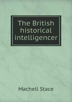 The British Historical Intelligencer